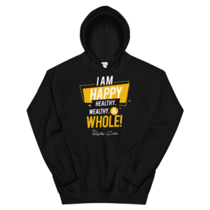 Happy, Healthy, Wealthy & Whole Hoodie